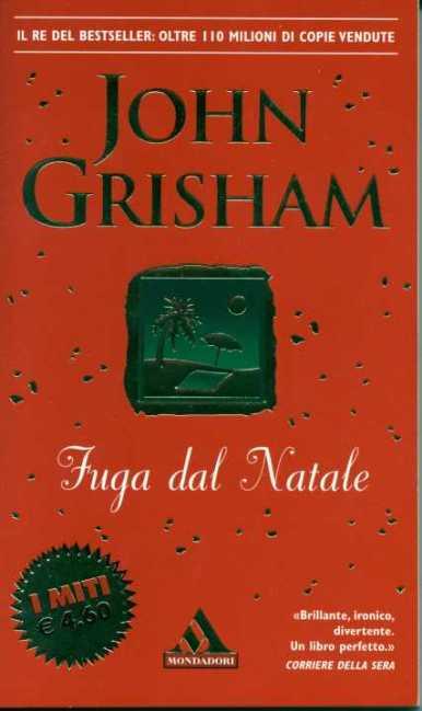 """Un libro: """"Fuga dal Natale"""" di John Grisham. – Un po' di mondo"""